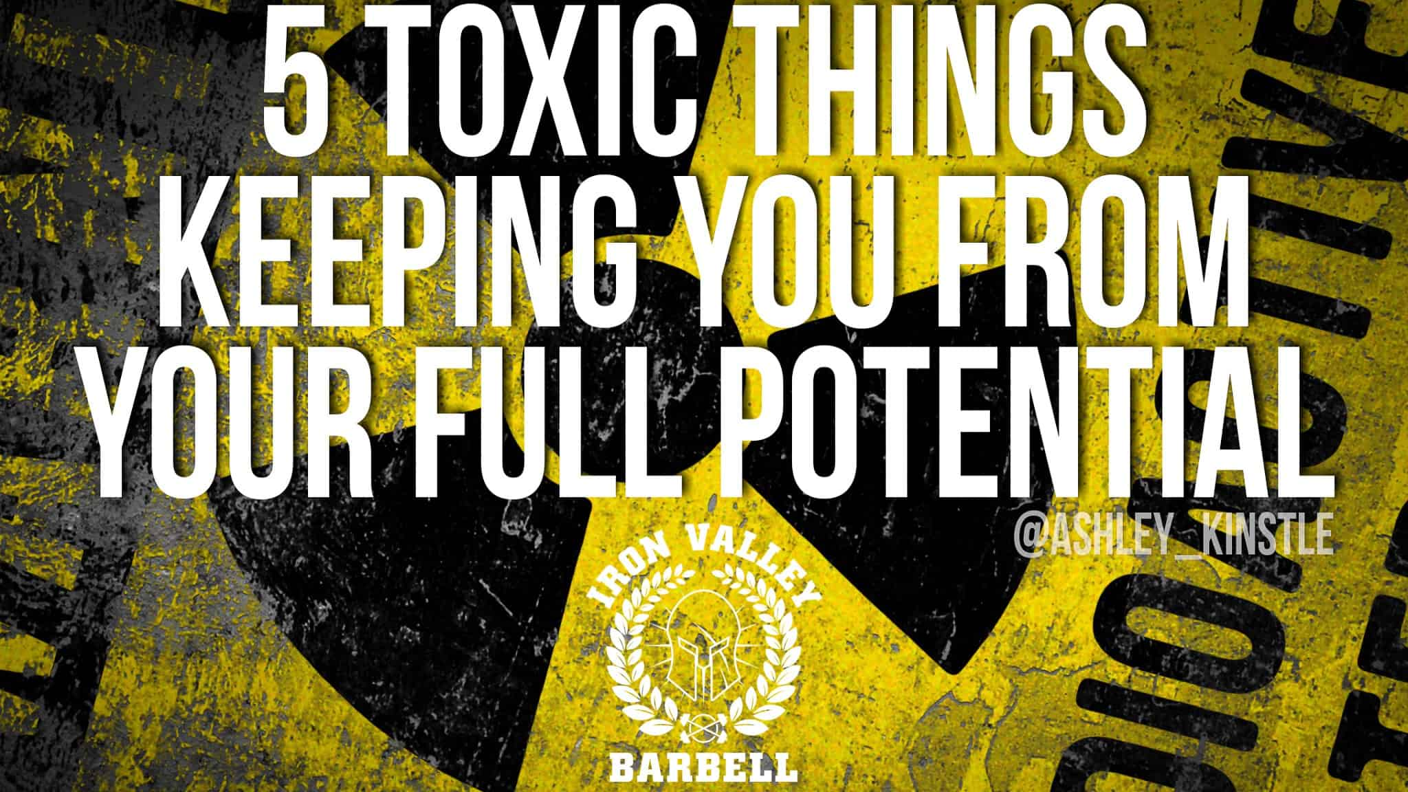 5 Toxic Things Keeping You From Your Full Potential